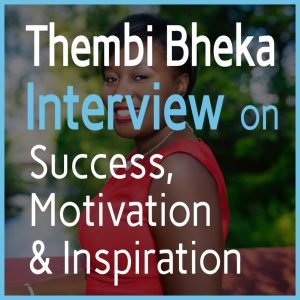 Thembi Bheka Podcast Interview