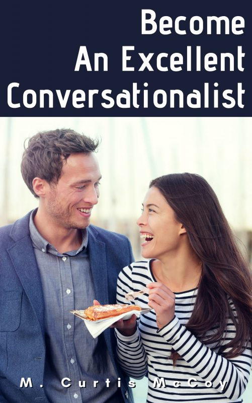 Become An Excellent Conversationalist